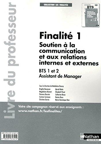 Finalité 1 Ssoutien à la communication et aux relations internes et externes BTS Assistant de manager 1re et 2e années: Livre du professeur