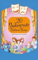 20 Shakespeare Children's Stories: The Complete Collection (20 Shakespeare Children's Stories (Easy Classics))