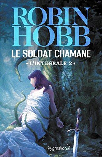 Le Soldat chamane - L'Intégrale 2 (Tomes 3 à 5): Le Fils rejeté - La Magie de la peur - Le Choix du soldat