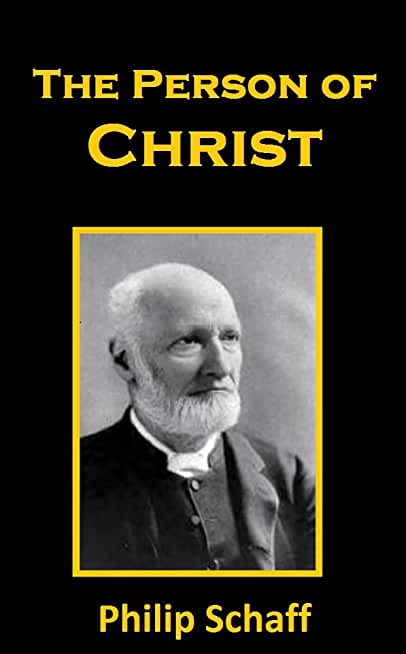 The Person of Christ: The Perfection of His Humanity Viewed as a Proof of His Divinity, with Impartial Testimonies to his Character (English Edition)