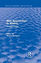 New Approaches to Ruskin (Routledge Revivals): Thirteen Essays