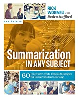 Summarization in Any Subject: 60 Innovative, Tech-Infused Strategies for Deeper Student Learning