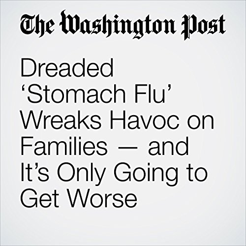 Dreaded 'Stomach Flu' Wreaks Havoc on Families — and It's Only Going to Get Worse copertina