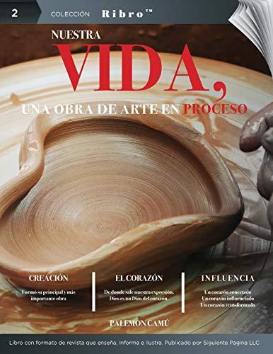 Nuestra Vida: Una Obra de Arte en Proceso (Ribros) (Spanish Edition)