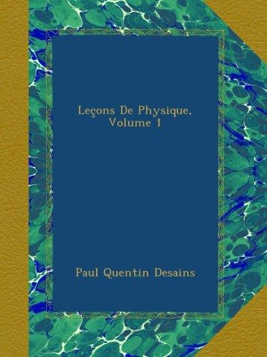 Leçons De Physique, Volume 1