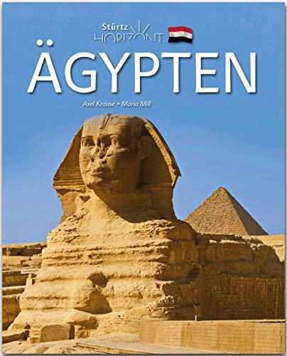Horizont Ägypten: 160 Seiten Bildband mit über 220 Bildern - STÜRTZ Verlag: 156 Seiten Bildband mit über 230 Bildern - STÜRTZ Verlag