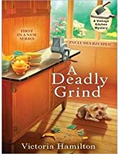 BY Hamilton, Victoria ( Author ) [{ A Deadly Grind (CD) (Vintage Kitchen Mysteries #1) By Hamilton, Victoria ( Author ) Oct - 28- 2013 ( Compact Disc ) } ]