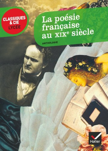 La poésie française au XIXe siècle: du romantisme au symbolisme (anthologie)