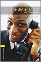 Oxford Bookworms Playscripts: The Butler Did It and Other Plays: Level 1: 400-Word Vocabulary (Oxford Bookworms: Stage 1) by Bowler, Bill (2008) Paperback