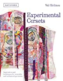 Experimental Corsets: Inspiration and techniques for wearable and sculptural garments (English Edition)