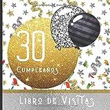30 Cumpleaños Libro de Visitas: Feliz Celebración del 30 Cumpleaños y Libro de Firmas | Hermoso Libro de Recuerdos | Mensajes Especiales de Invitados ... Regalo de Cumpleaños Ideal (Spanish Edition)
