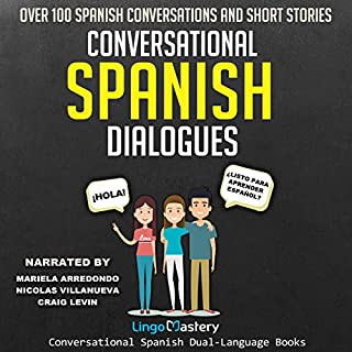 Conversational Spanish Dialogues: Over 100 Spanish Conversations and Short Stories audiobook cover art