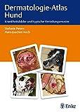 Dermatologie-Atlas Hund: Krankheitsbilder und typische Verteilungsmuster - Stefanie Peters
