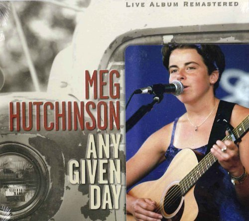 Any Given Day (LIVE) by Meg Hutchinson (2001-01-01)