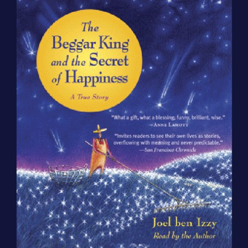 The Beggar King and the Secret of Happiness audiobook cover art