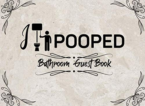 I Pooped: Bathroom Guest Book, Funny Housewarming Gift, Gift for New Homeowners.