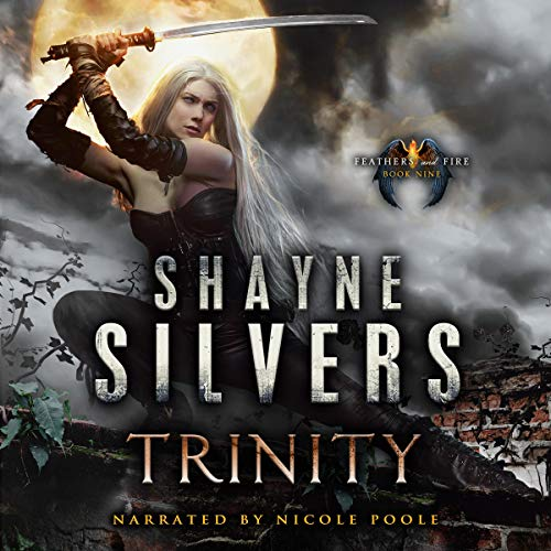 Trinity: Feathers and Fire, Book 9