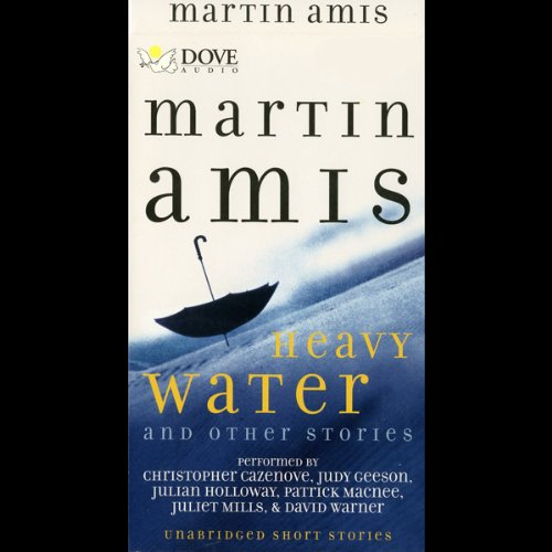 Heavy Water and Other Stories                   By:                                                                                                                                 Martin Amis                               Narrated by:                                                                                                                                 Christopher Cazenove,                                                                                        Judy Geeson                      Length: 6 hrs and 44 mins     22 ratings     Overall 2.9