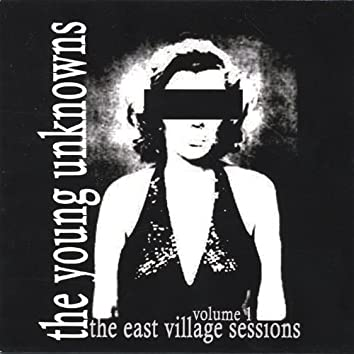 Volume 1: the East Village Sessions