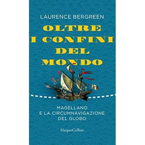Oltre i confini del mondo: Magellano e la circumnavigazione del globo.