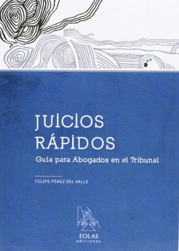 JUICIOS RÁPIDOS: GUÍA PARA ABOGADOS EN EL TRIBUNAL