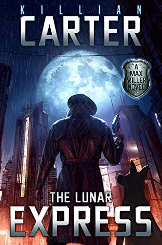 The Lunar Express: A Max Miller Murder...