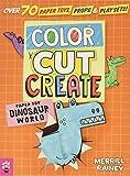 Color, Cut, Create Play Sets: Dinosaur World