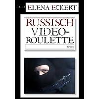 Russisch Videoroulette: Kurzgeschichte (German Edition)