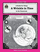 """A Wrinkle in Time: A Guide for Using """"A Wrinkle in Time"""" in the Classroom"""
