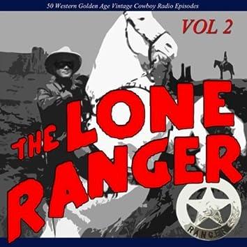 The Lone Ranger, Vol 2: 50 Western Golden Age Vintage Cowboy Radio Episodes