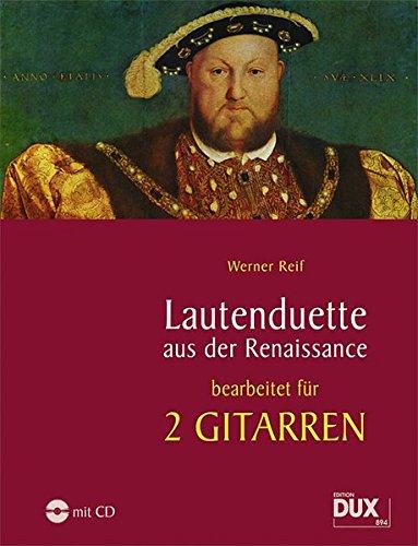 Lautenduette aus der Renaissance, Bearbeitungen für 2 Gitarren, incl. Audio-CD