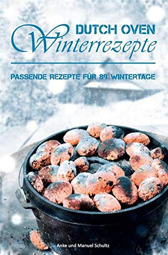 Dutch Oven Winterrezepte: Passende Rezepte für 89 Wintertage
