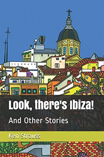 Look, there's Ibiza!: And Other Stories