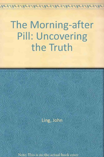 The Morning-after Pill: Uncovering the Truth