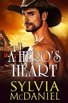 A Hero's Heart: Western Historical Romance by [Sylvia McDaniel]