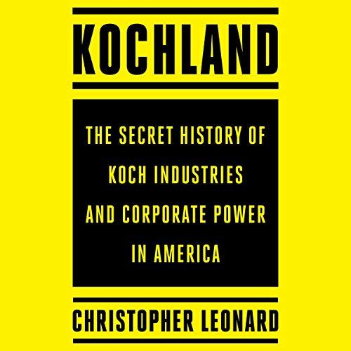 Kochland     The Secret History of Koch Industries and Corporate Power in America              De :                                                                                                                                 Christopher Leonard                           Durée : 24 h     Pas de notations     Global 0,0