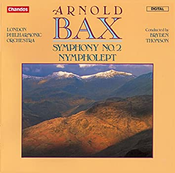 Bax: Symphony No. 2 & Nympholept