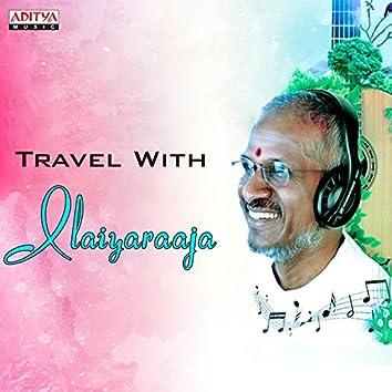 Travel with Ilaiyaraaja