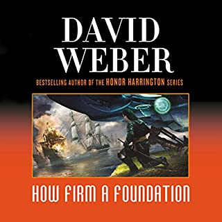 How Firm a Foundation     Safehold Series, Book 5              By:                                                                                                                                 David Weber                               Narrated by:                                                                                                                                 Charles Keating                      Length: 28 hrs and 23 mins     1,563 ratings     Overall 4.4