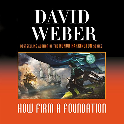 How Firm a Foundation     Safehold Series, Book 5              Written by:                                                                                                                                 David Weber                               Narrated by:                                                                                                                                 Charles Keating                      Length: 28 hrs and 23 mins     8 ratings     Overall 4.8