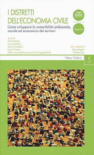 I distretti dell'economia civile. Come sviluppare la sostenibilità ambientale, sociale ed economica dei territori