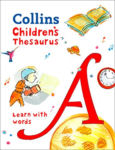 Children's Thesaurus: Illustrated thesaurus for ages 7+ (Collins Children's Dictionaries): Learn With Words (English Edition)