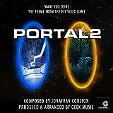 Portal 2 - Want You Gone - End Credits Theme