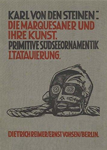 Die Marquesaner und ihre Kunst, Band I:Tatauierung: Die Marquesaner und ihre Kunst; Studien über die Entwicklung primitiver Südseeornamentik nach ... Einleitung über den polynesischen Brauch