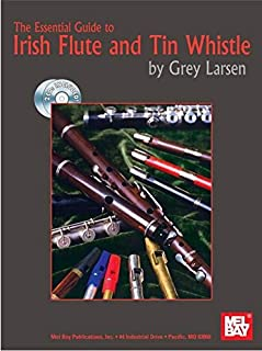 Mel Bay The Essential Guide to Irish Flute and Tin Whistle
