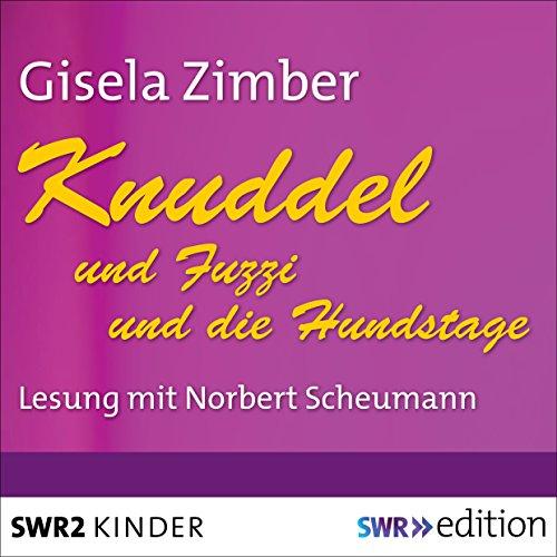 Knuddel und Fuzzi / Knuddel und die Hundstage audiobook cover art