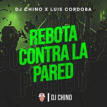 Rebota Contra la Pared (feat. Luis Cordoba)