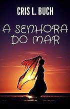 A Senhora do Mar (Portuguese Edition) by Cris L. Buch ...