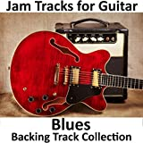 Jam Tracks for Guitar: Blues Backing Track Collection