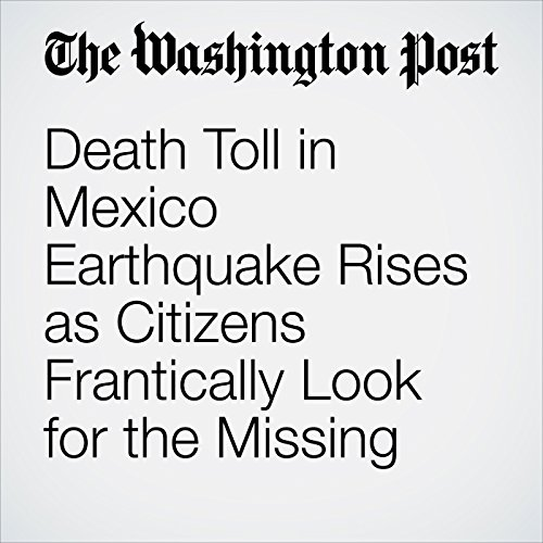 Death Toll in Mexico Earthquake Rises as Citizens Frantically Look for the Missing copertina